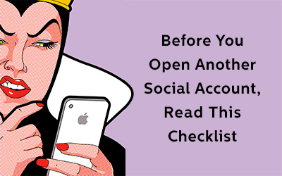 Before You Open Another Social Account, Read This Checklist