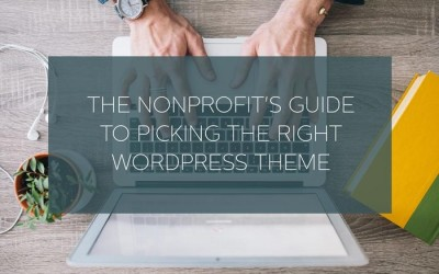 The Nonprofit's Guide to Picking the Right WordPress Theme