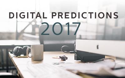 Predicting the Biggest Digital Trends of 2017