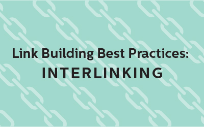 Link Building Best Practices: Interlinking