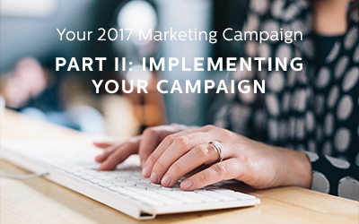 Implementing Your 2017 Marketing Campaign