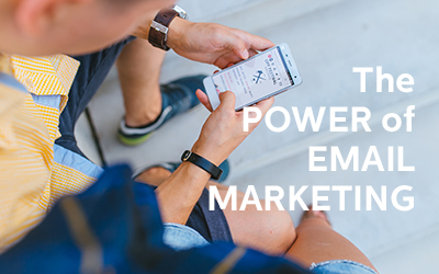 7 Reasons Not to Overlook the Power of Email Marketing