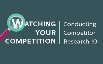 Watching Your Competition: Conducting Competitor Research 101