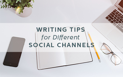 Tips on Writing Text for Different Social Channels