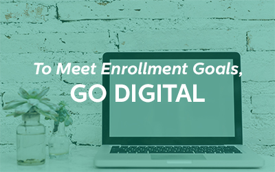 To Meet Enrollment Goals, Go Digital
