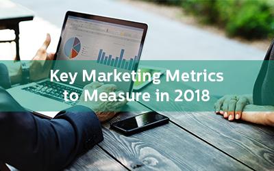 Key Marketing Metrics to Measure in 2018