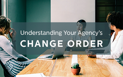 Understanding Your Agency's Change Orders