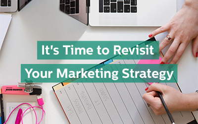 Revisit your marketing strategy for the last half of 2018