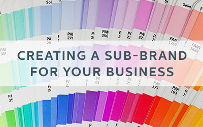 Creating A Sub-brand For Your Business