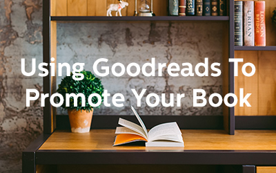 Using Goodreads to Promote Your Book