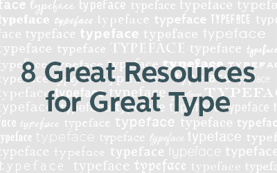 8 Great Typeface Resources