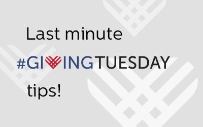 Last minute tips for #GivingTuesday