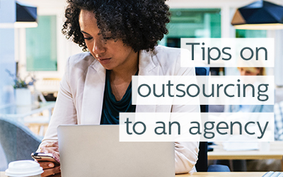 Tips on Outsourcing to an Agency