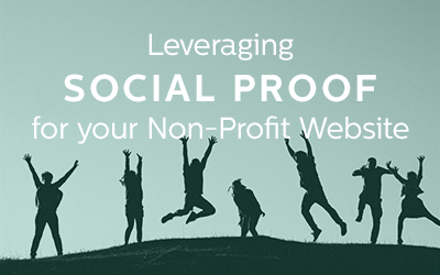 Leveraging Social Proof for your Non-Profit Website