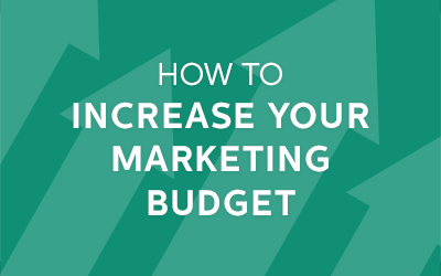 Increase Your Marketing Budget