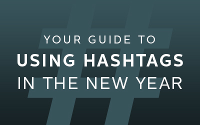 Your Guide to Using Hashtags in the New Year