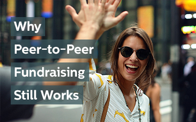 Nonprofit Marketing: Why Peer-to-Peer Fundraising Still Works